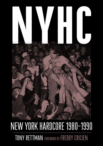 NYHC: New York Hardcore 1980–1990, by Tony Rettman