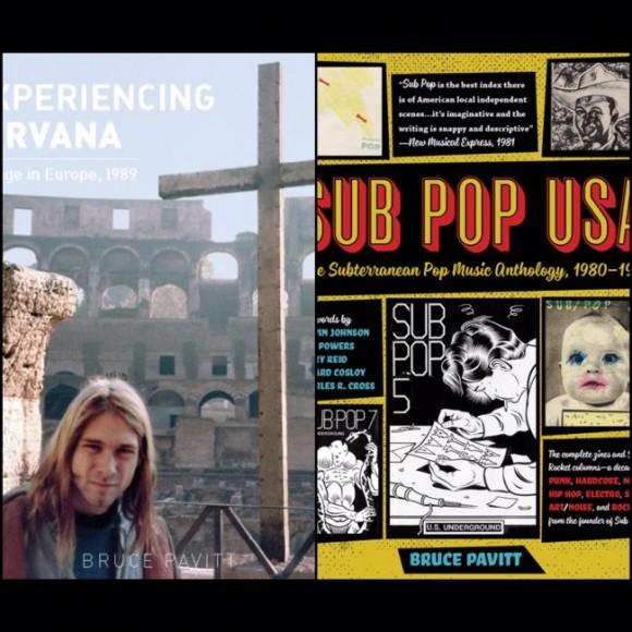 PACIFIC NW PACK: Bruce Pavitt's Sub Pop USA & Experiencing Nirvana