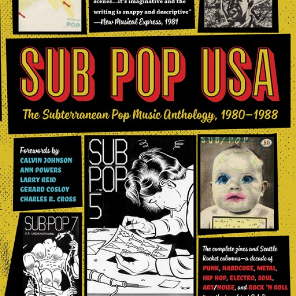 SUB POP U.S.A.: The Subterranean Pop Music Anthology, 1980–1988, by Bruce Pavitt