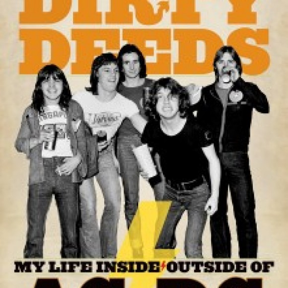 DIRTY DEEDS: My Life Inside/Outside of AC/DC, by Mark Evans