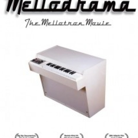 MELLODRAMA: The Mellotron Movie DVD & CD Set, by Dianna Dilworth